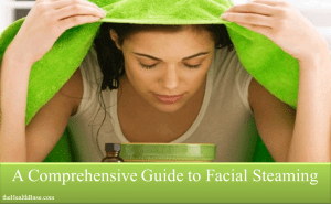 Facial Steaming guide