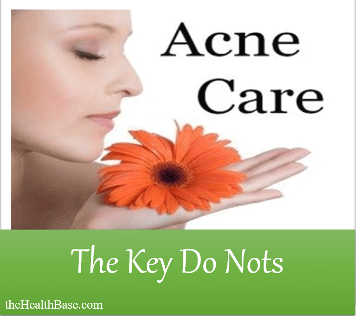 The key do nots of acne care