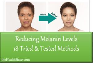 best ways to reduce melanin in skin