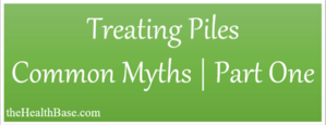 Myths associated with haemorrhoids